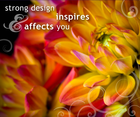 Strong Design inspires and affects you